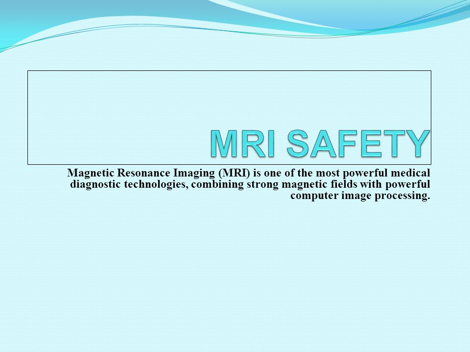 Magnetic Resonance Imaging (MRI) is one of the most powerful medical diagnostic technologies, combining strong magnetic fields with powerful computer image processing.