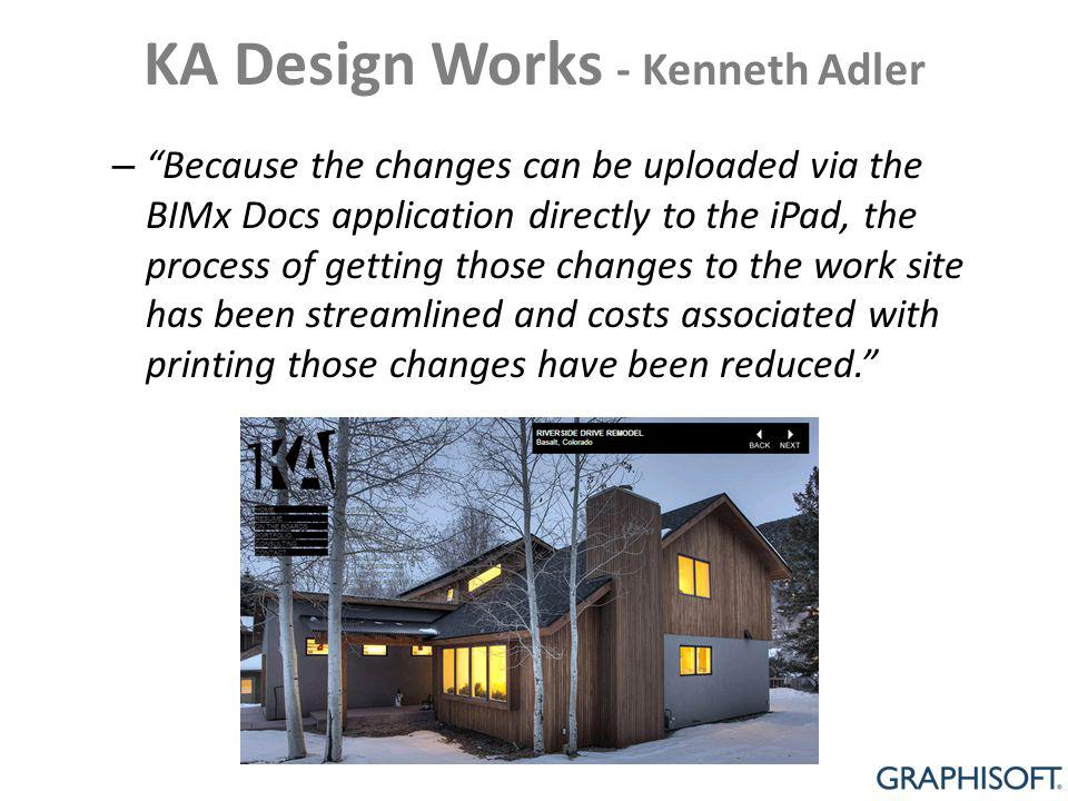 KA Design Works - Kenneth Adler – Because the changes can be uploaded via the BIMx Docs application directly to the iPad, the process of getting those