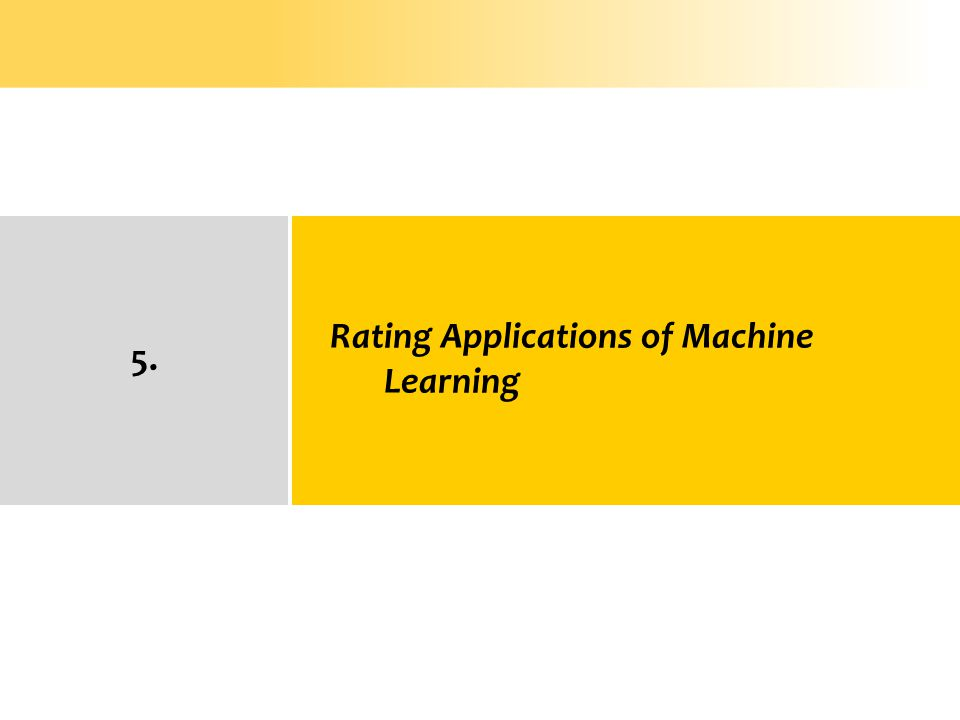 Rating Applications of Machine Learning 5.
