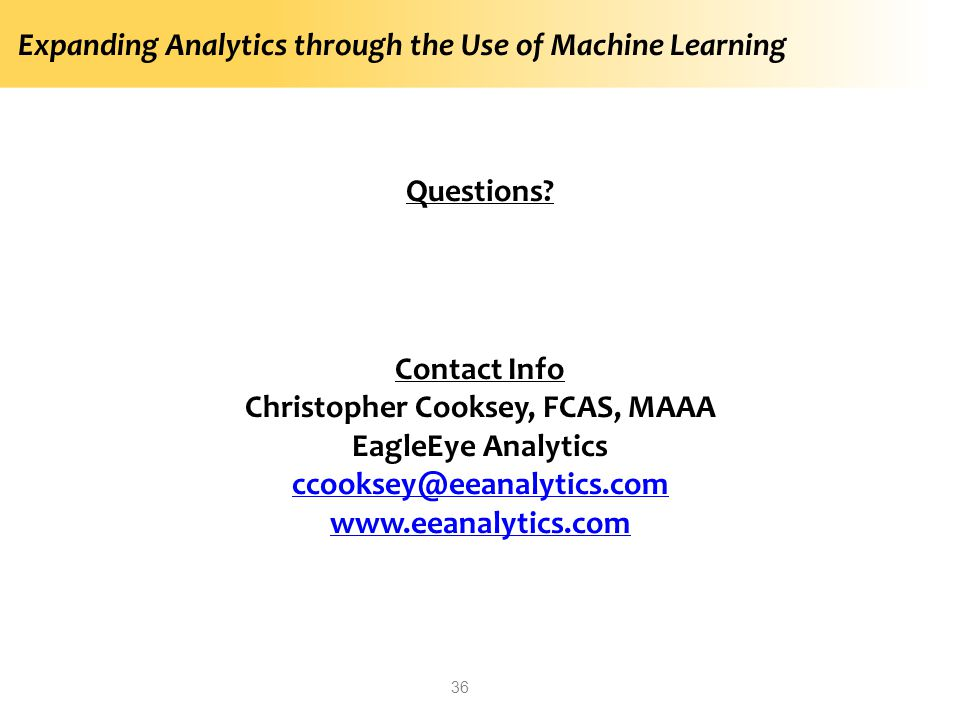 Expanding Analytics through the Use of Machine Learning 36 Questions.