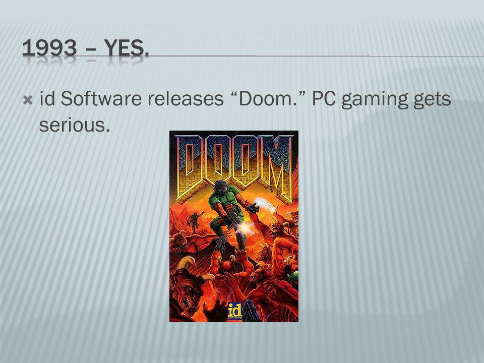 id Software releases Doom. PC gaming gets serious.