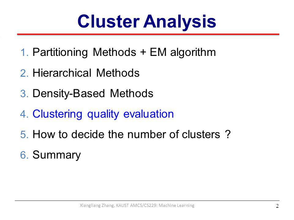 Cluster Analysis 2 1.Partitioning Methods + EM algorithm 2.