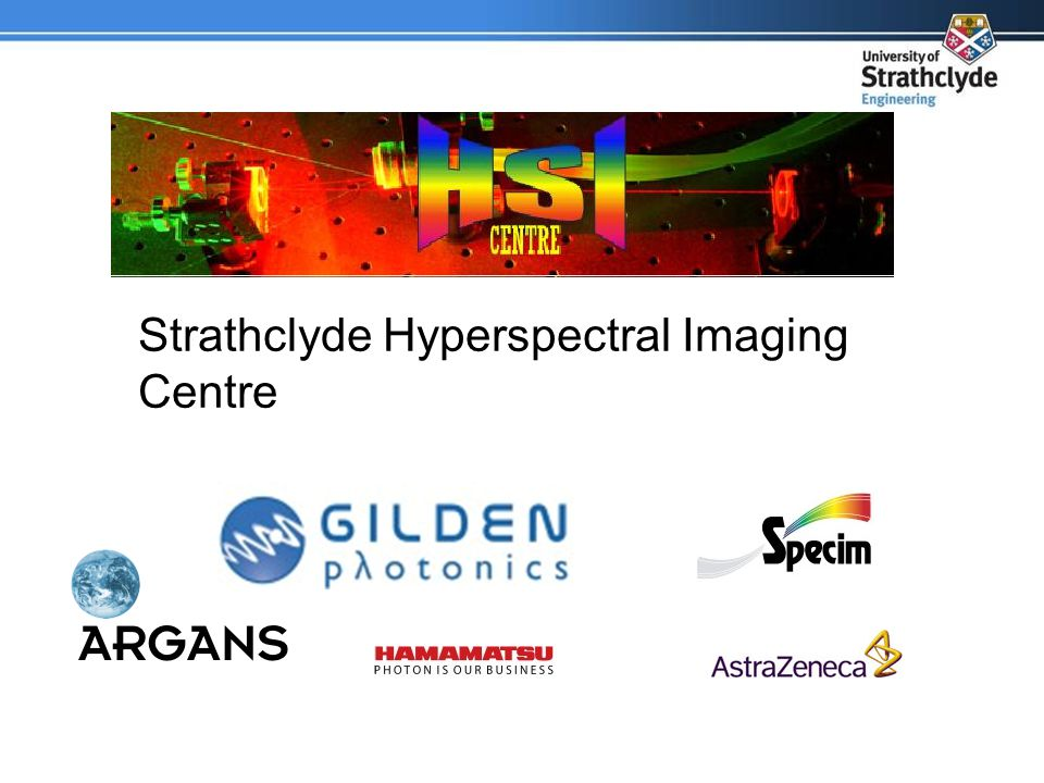 Academic: Professor and lecturer Research: 2 post docs (sponsored by Argans and TiC) 2 PhD students (sponsored by Gilden and AZ) working on Fundamental research and HSI applications HSI imaging facility donated by Gilden Photonics About the centre
