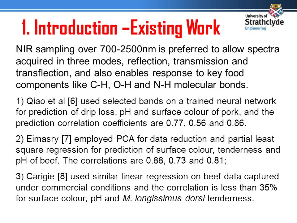 1. Introduction –Existing Work NIR sampling over 700-2500nm is preferred to allow spectra acquired in three modes, reflection, transmission and transf