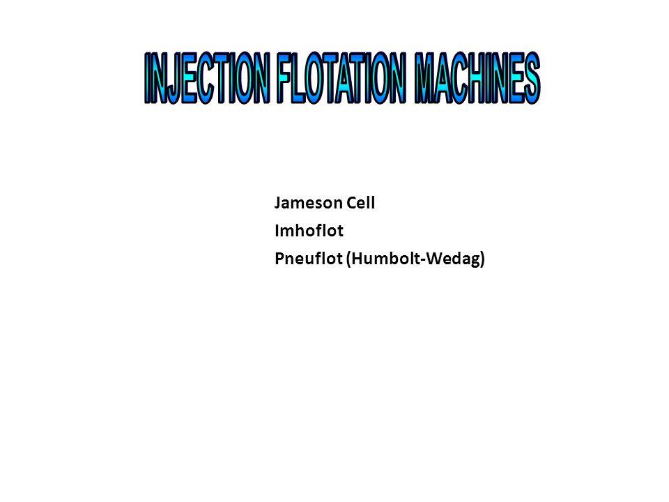 Jameson Cell Jameson Cell Imhoflot Imhoflot Pneuflot (Humbolt-Wedag) Pneuflot (Humbolt-Wedag)