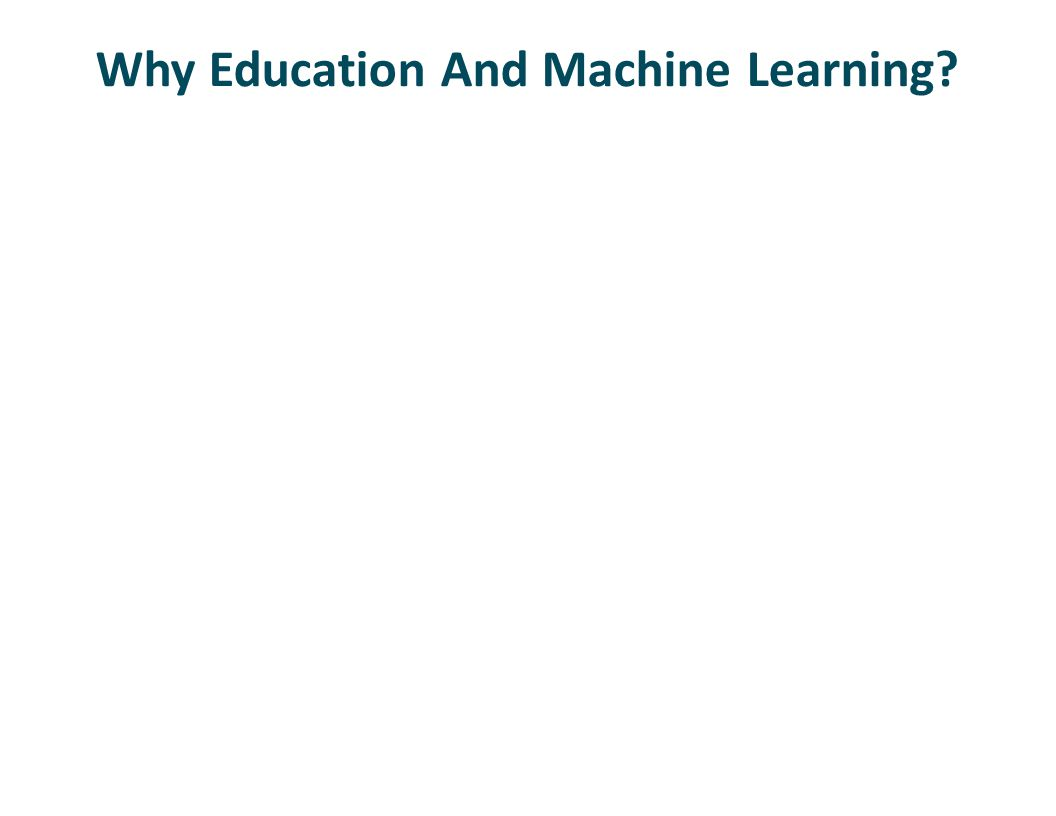 Why Education And Machine Learning?
