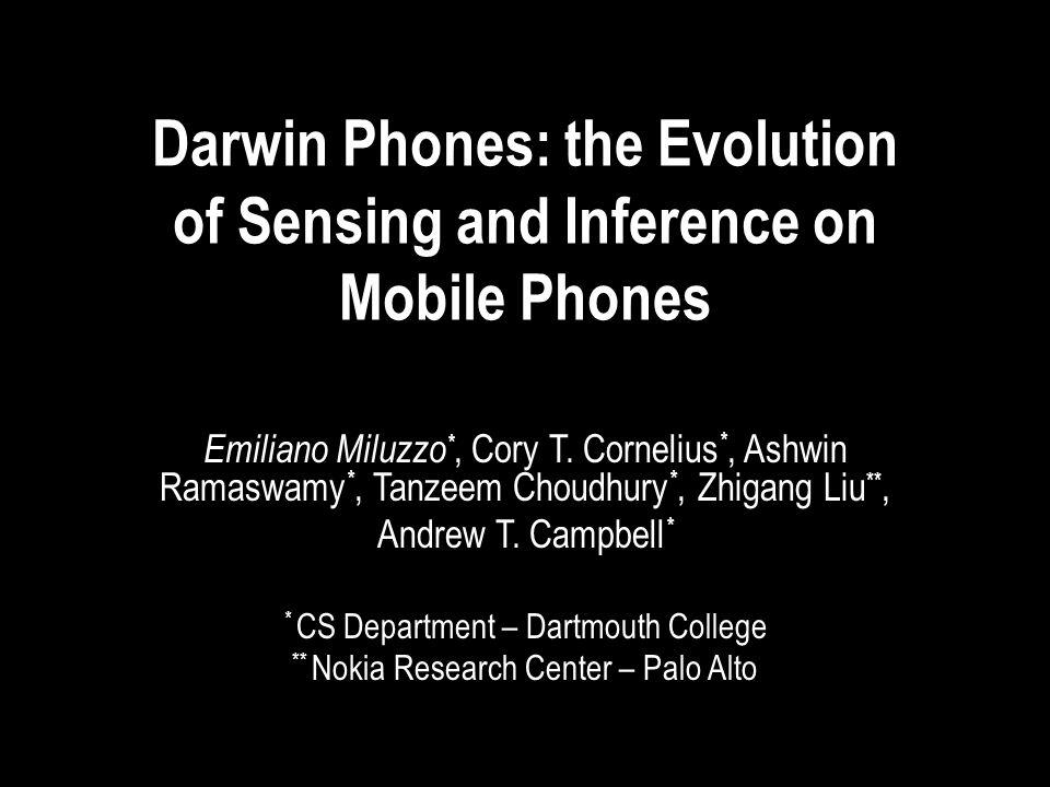 miluzzo@cs.dartmouth.eduEmiliano Miluzzo societal scale sensing global mobile sensor network reality mining using mobile phones will play a big role in the future reality mining using mobile phones will play a big role in the future