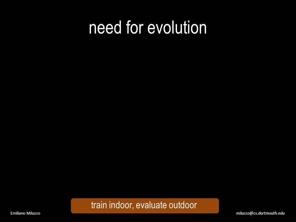 miluzzo@cs.dartmouth.eduEmiliano Miluzzo need for evolution train indoor, evaluate outdoor