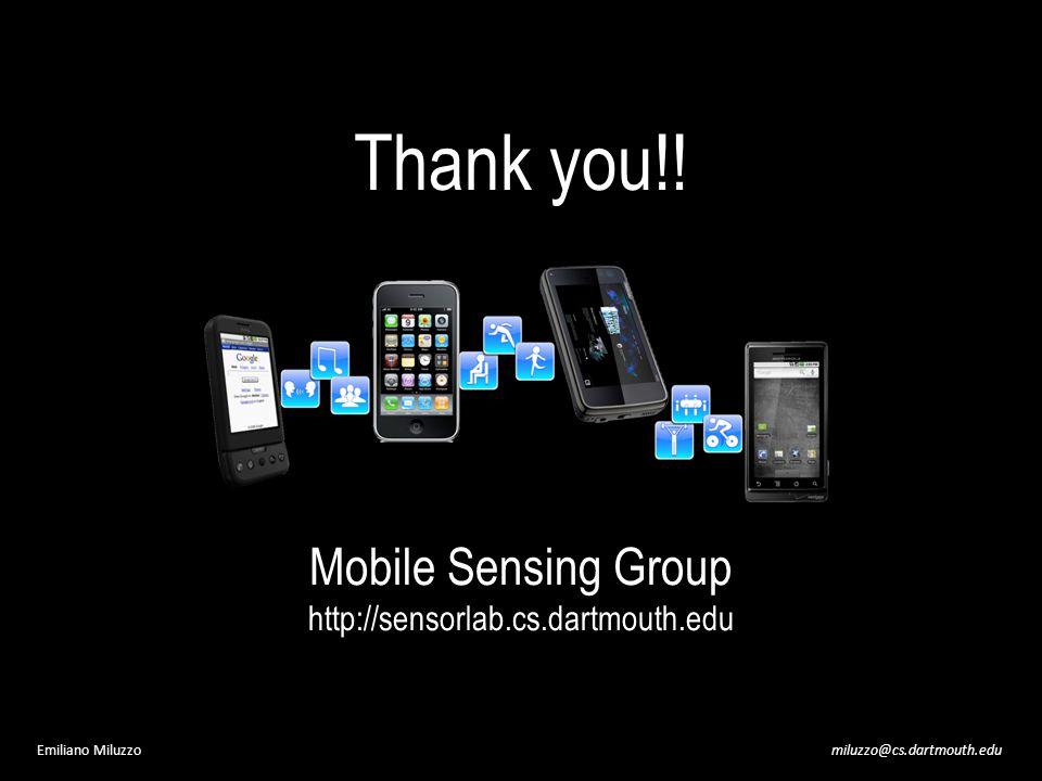 Thank you!! miluzzo@cs.dartmouth.eduEmiliano Miluzzo Mobile Sensing Group http://sensorlab.cs.dartmouth.edu