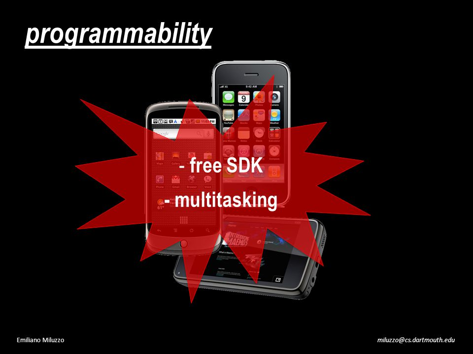 miluzzo@cs.dartmouth.eduEmiliano Miluzzo - free SDK - multitasking - free SDK - multitasking programmability