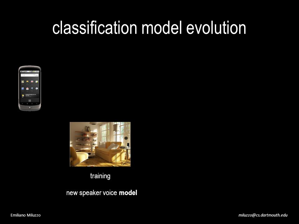 miluzzo@cs.dartmouth.eduEmiliano Miluzzo classification model evolution new speaker voice model training