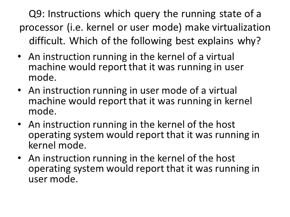 Q9: Instructions which query the running state of a processor (i.e.