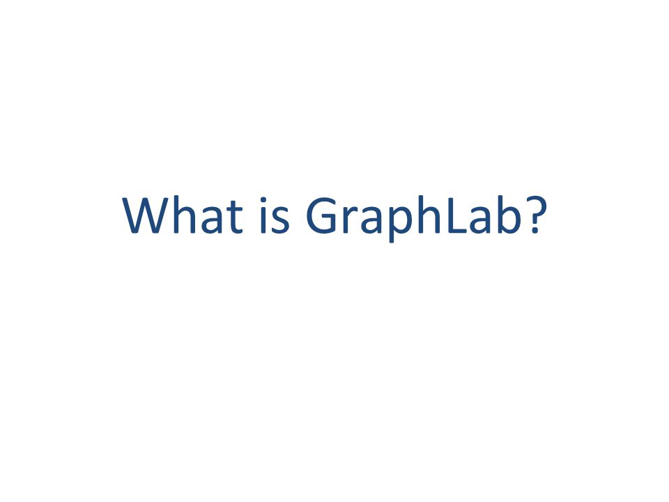What is GraphLab?