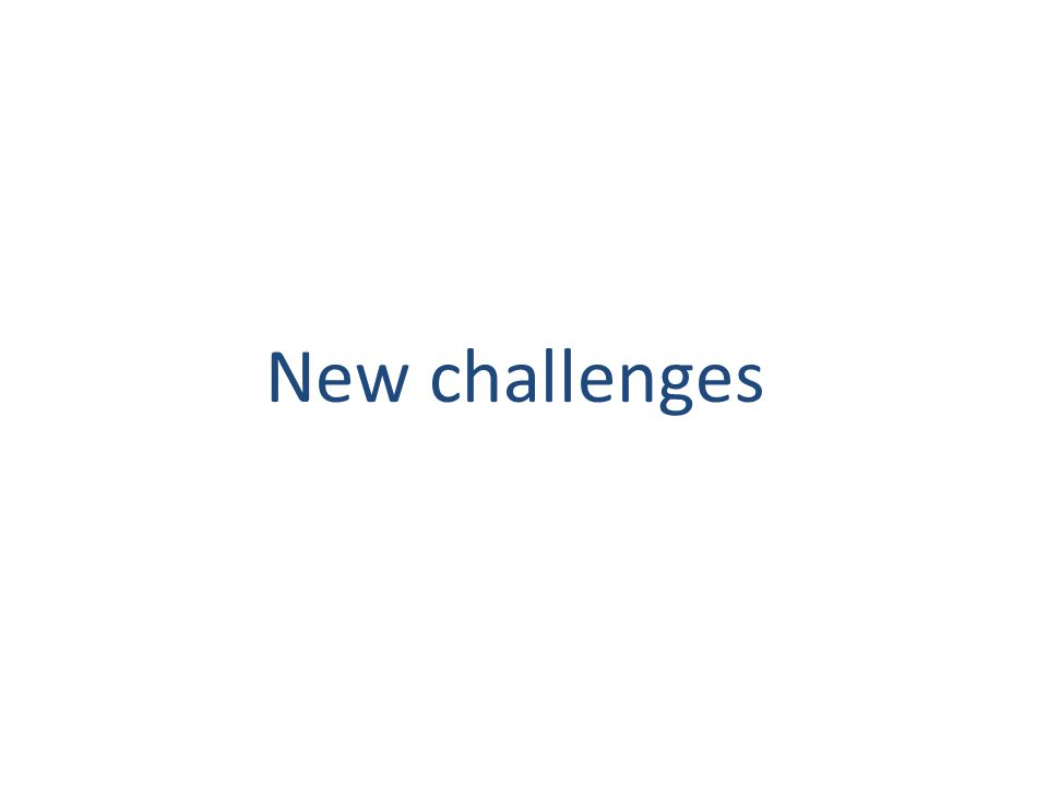 New challenges