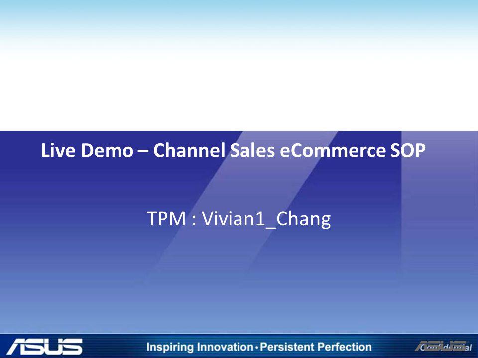 Live Demo – Channel Sales eCommerce SOP TPM : Vivian1_Chang