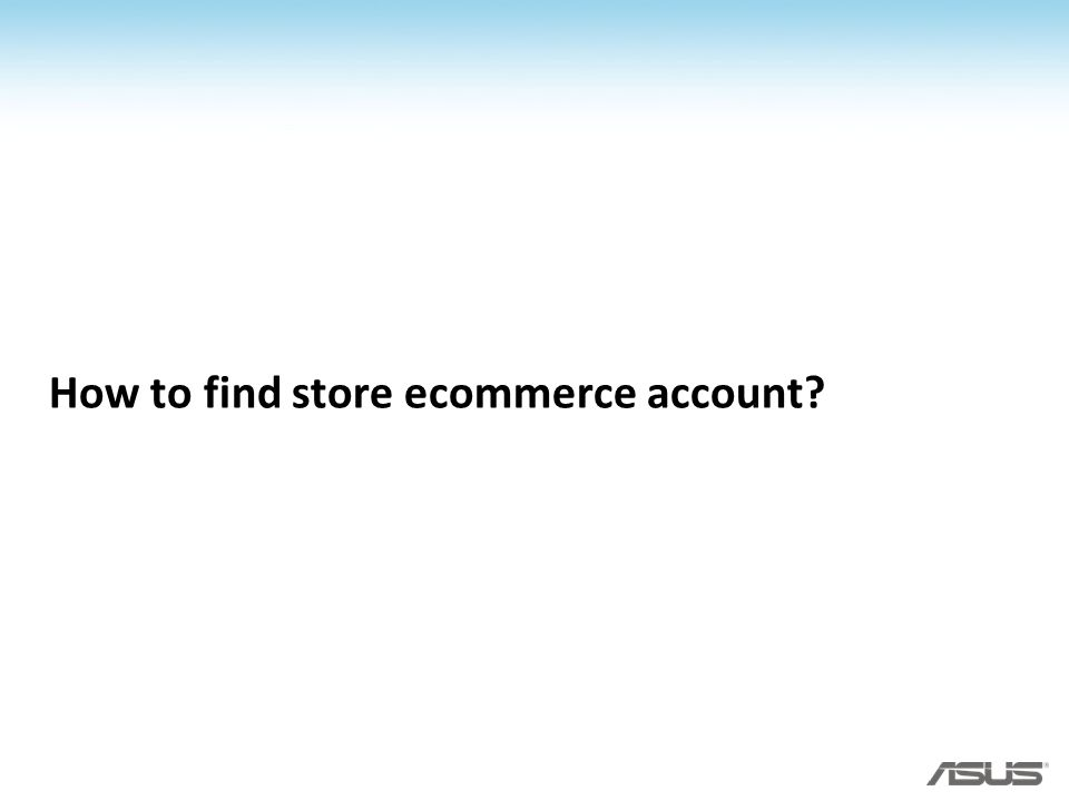 How to find store ecommerce account?