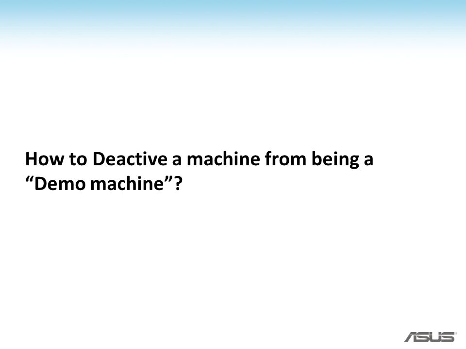 How to Deactive a machine from being a Demo machine?