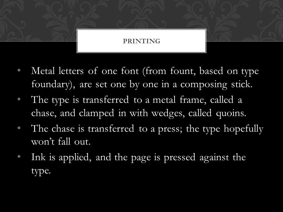 Letterpress printing still is part of the art print industry.
