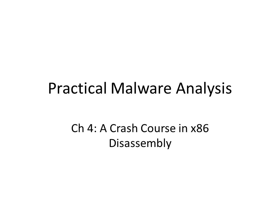 Basic Techniques Basic static analysis – Looks at malware from the outside Basic dynamic analysis – Only shows you how the malware operates in one case Disassembly – View code of malware & figure out what it does