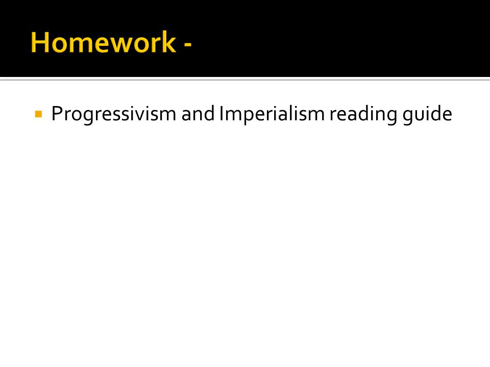 Progressivism and Imperialism reading guide