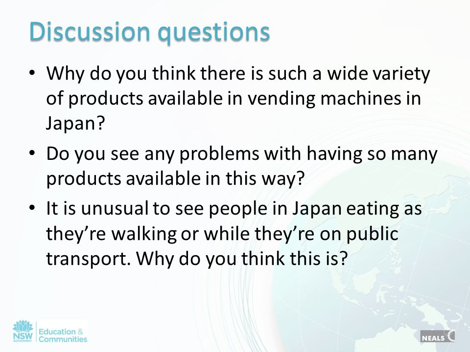 Why do you think there is such a wide variety of products available in vending machines in Japan? Do you see any problems with having so many products