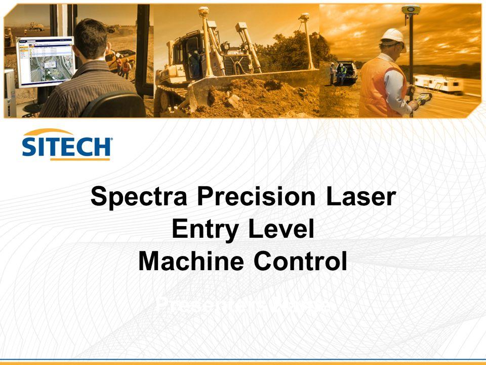 Spectra Precision Laser Entry Level Machine Control Presenters Name