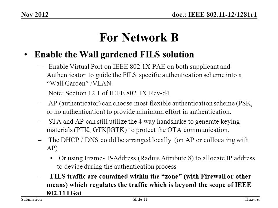 doc.: IEEE 802.11-12/1281r1 Submission For Network B Enable the Wall gardened FILS solution – Enable Virtual Port on IEEE 802.1X PAE on both supplican