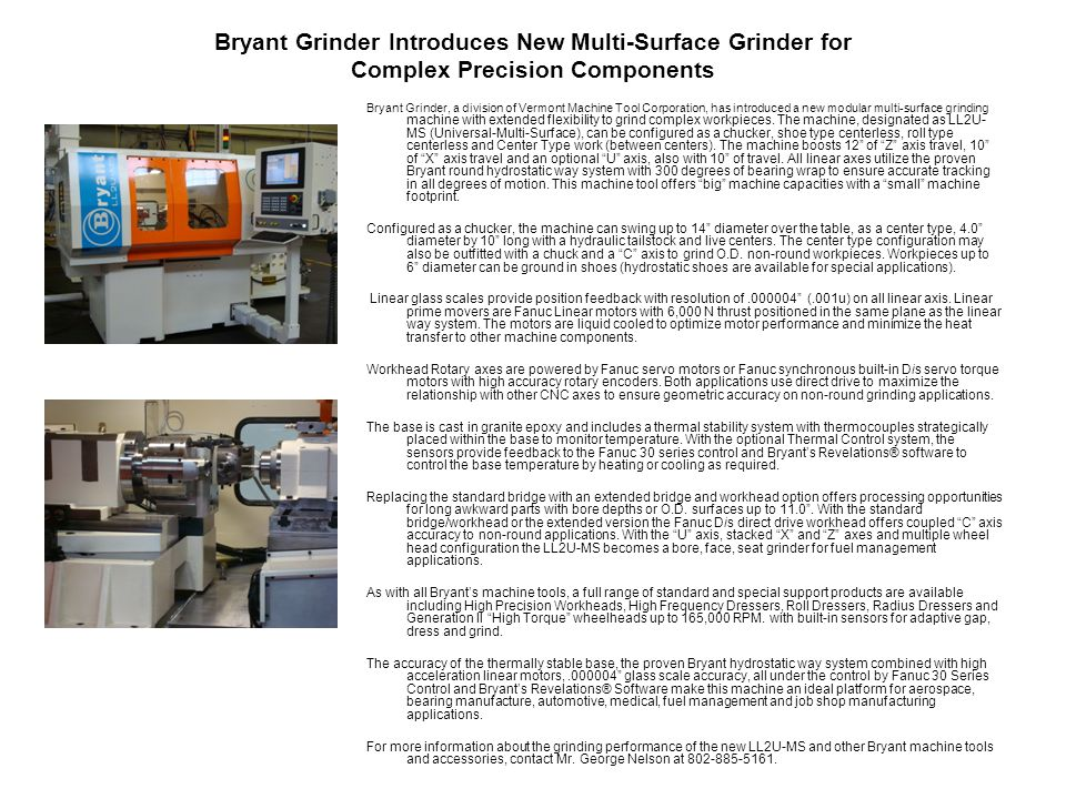 Bryant Grinder, a division of Vermont Machine Tool Corporation, has introduced a new modular multi-surface grinding machine with extended flexibility