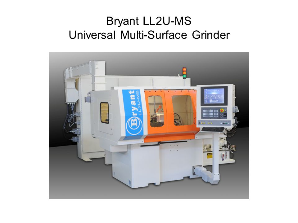 Bryant LL2U-MS Universal Multi-Surface Grinder