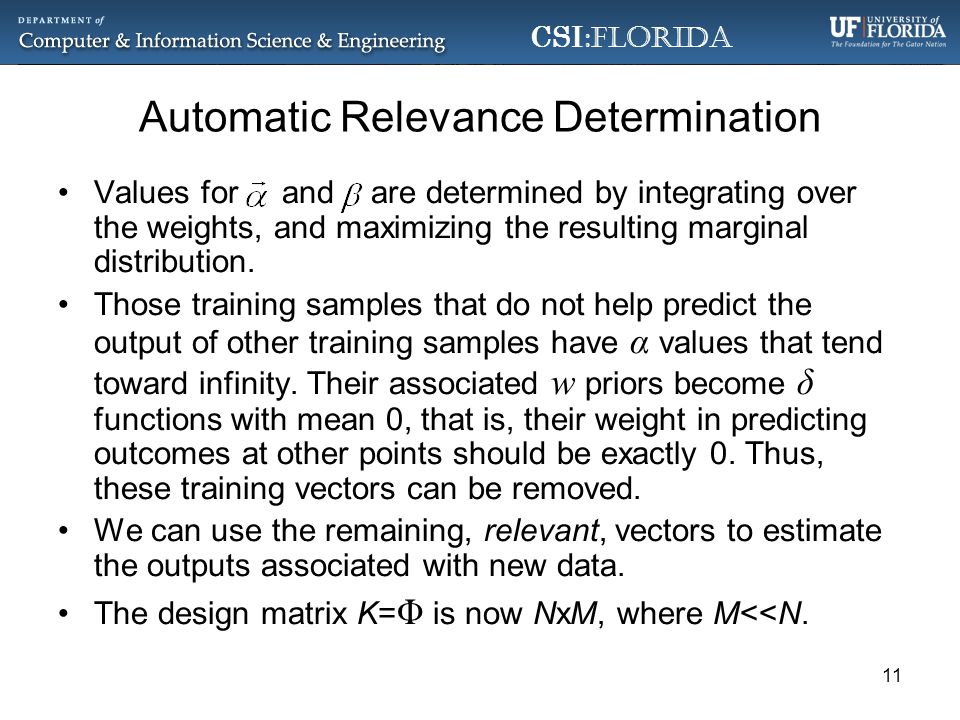CSI :Florida Automatic Relevance Determination Values for and are determined by integrating over the weights, and maximizing the resulting marginal distribution.