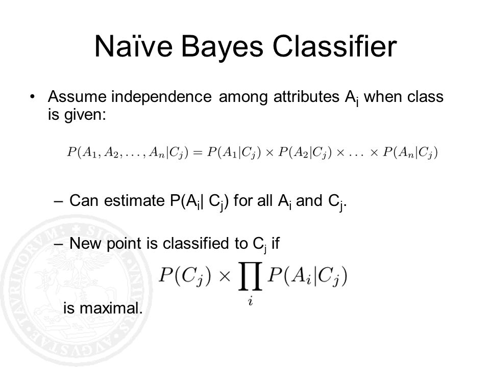 Naïve Bayes Classifier Assume independence among attributes A i when class is given: –Can estimate P(A i | C j ) for all A i and C j. –New point is cl
