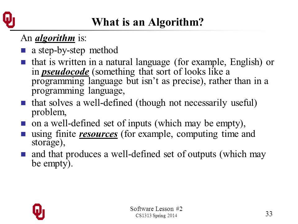 Software Lesson #2 CS1313 Spring 2014 33 What is an Algorithm.