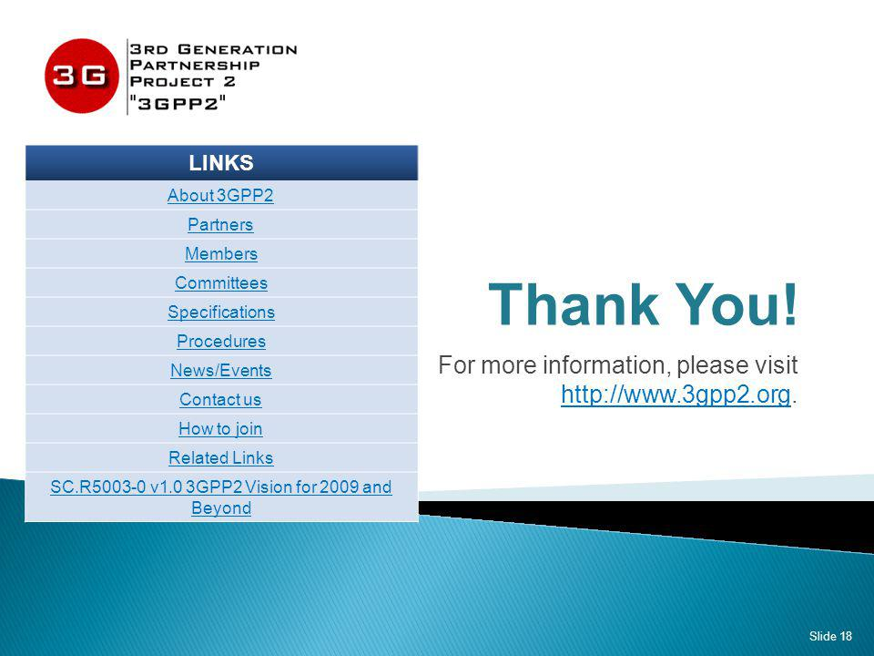 Thank You. For more information, please visit http://www.3gpp2.org.