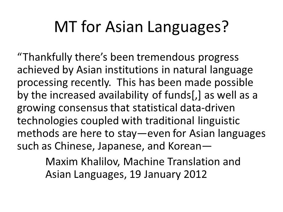 MT for Asian Languages.