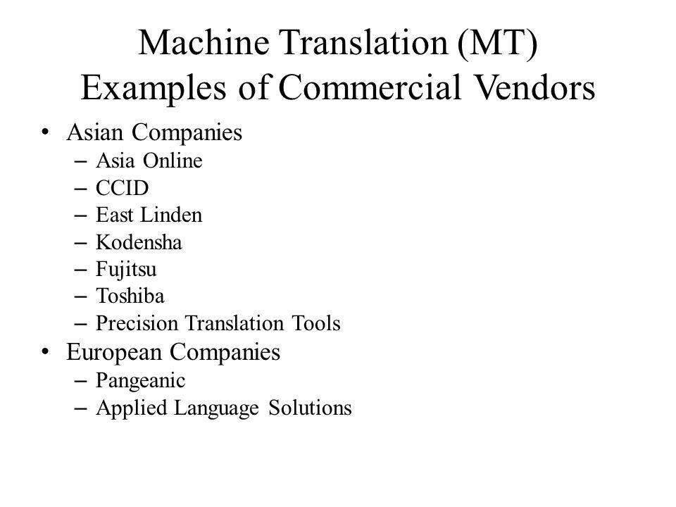 Machine Translation (MT) Systran Yahoo Babel Fish (powered by Systran) Yahoo Babel Fish Systran Prompt Translator Google Language Tools Google Toolbar Tab Microsoft Translator (Bing Translator)