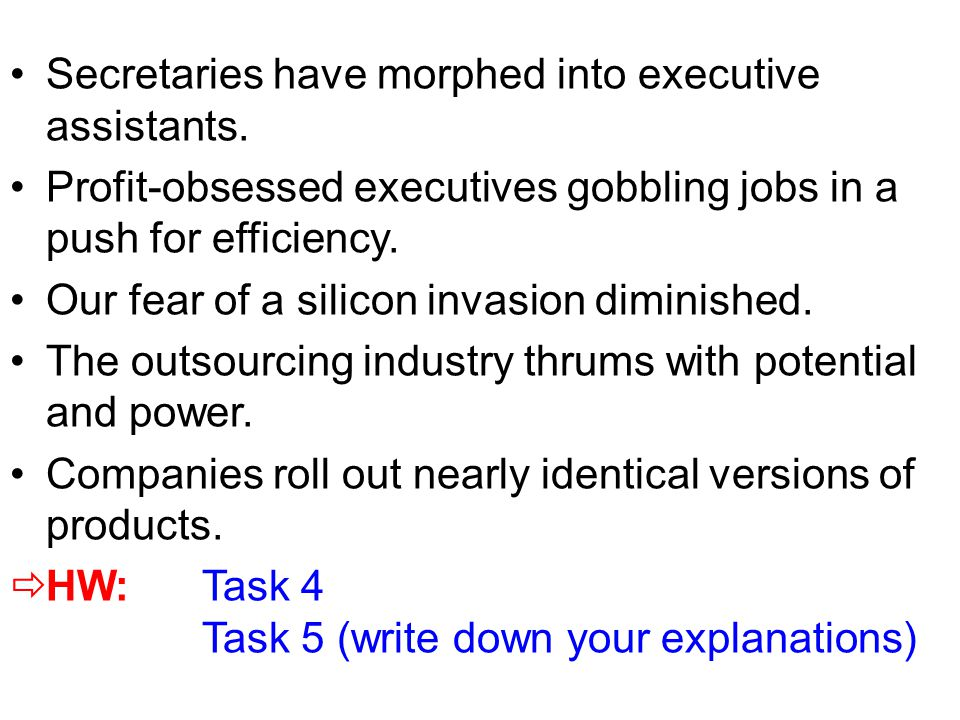 Secretaries have morphed into executive assistants.