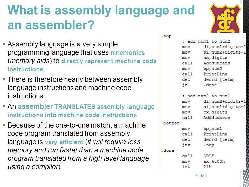 Assembly language is a very simple programming language that uses mnemonics (memory aids) to directly represent machine code instructions. There is th