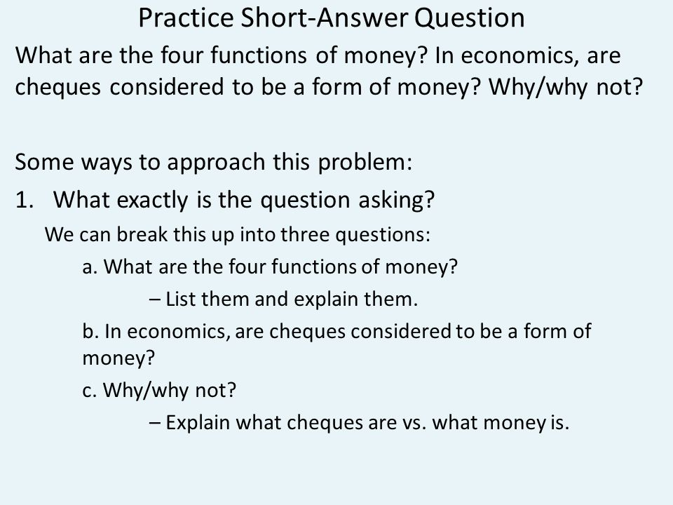 Practice Short-Answer Question What are the four functions of money.