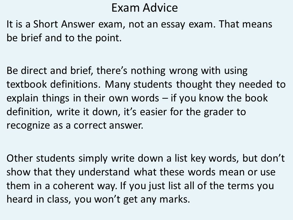 Exam Advice It is a Short Answer exam, not an essay exam.