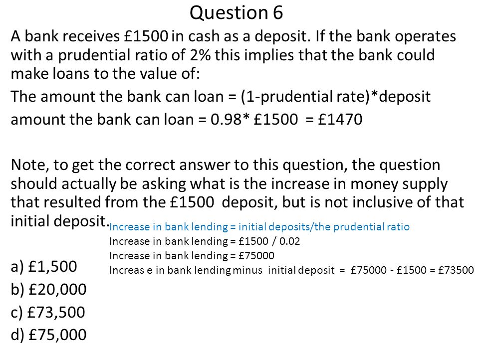 Question 6 A bank receives £1500 in cash as a deposit.