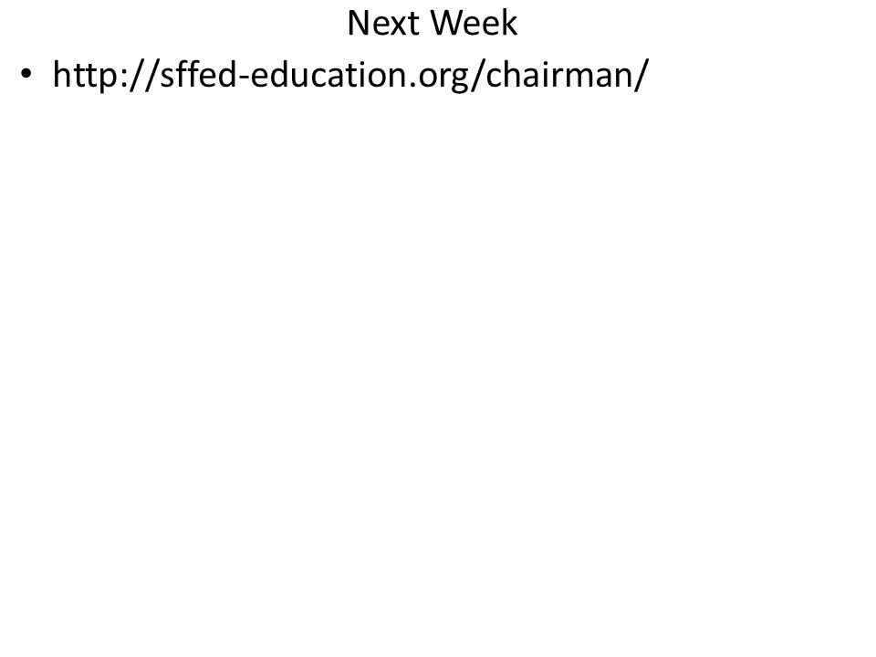 Next Week http://sffed-education.org/chairman/