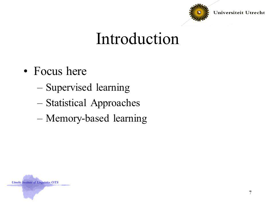 Memory Based Learning Example: PP-attachment Given a input sequence V..N..