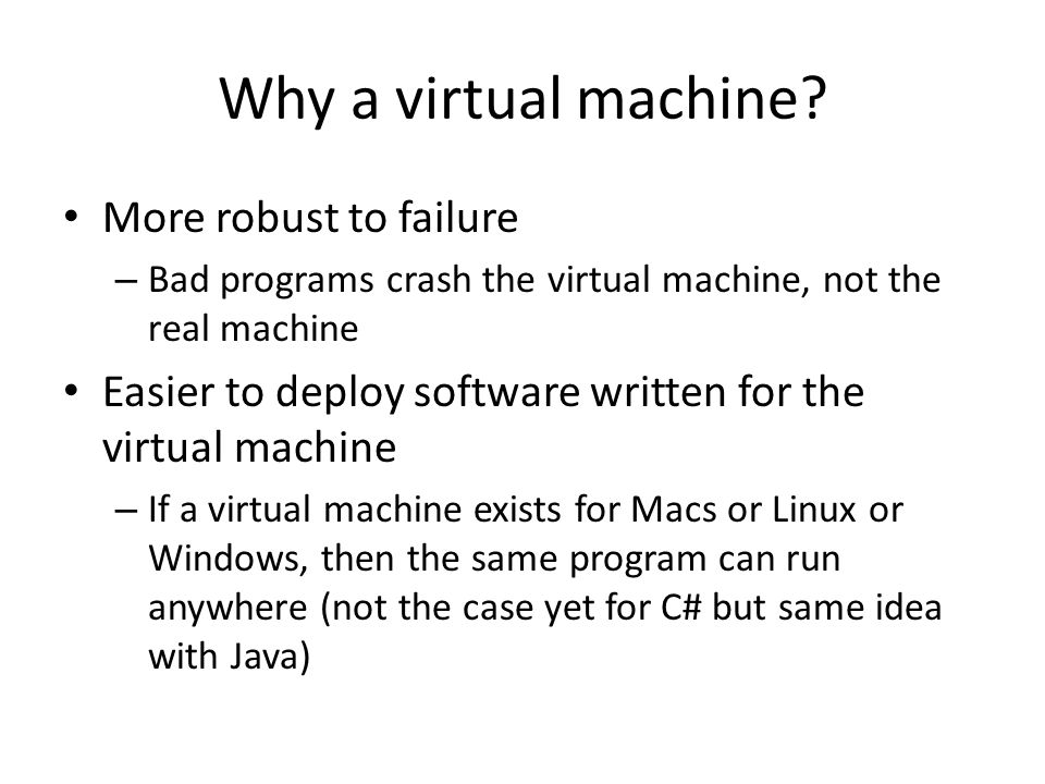 Why a virtual machine.