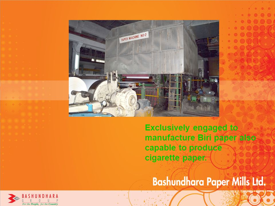 Exclusively engaged to manufacture Biri paper also capable to produce cigarette paper.