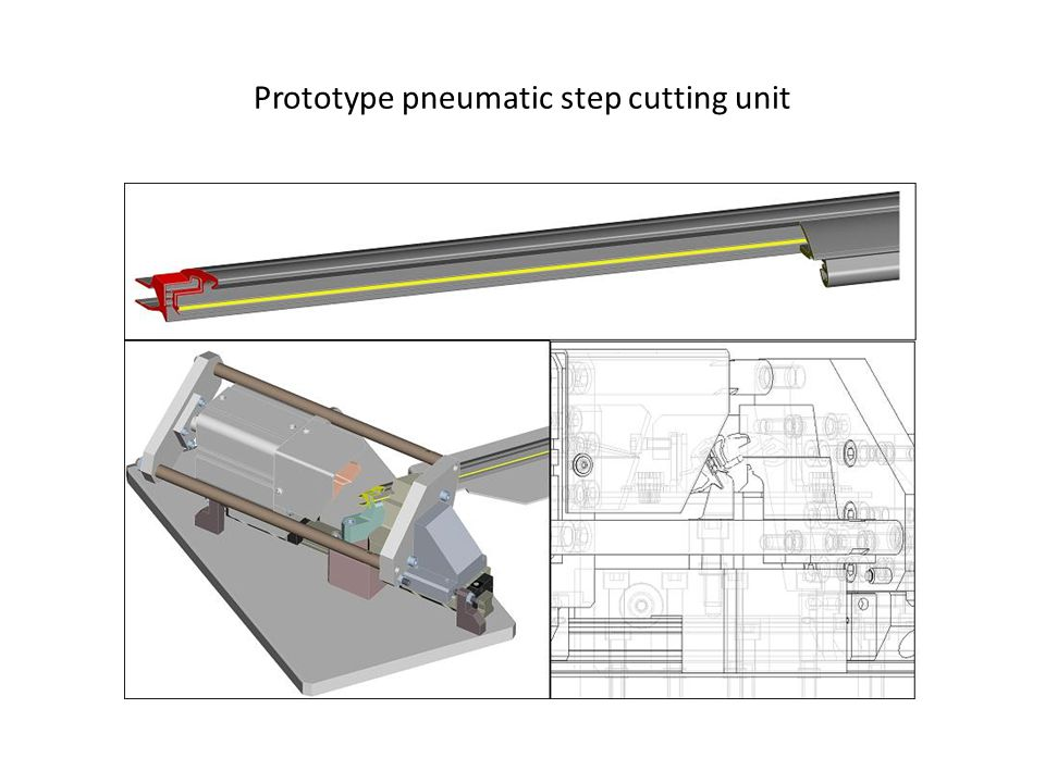 Prototype pneumatic step cutting unit