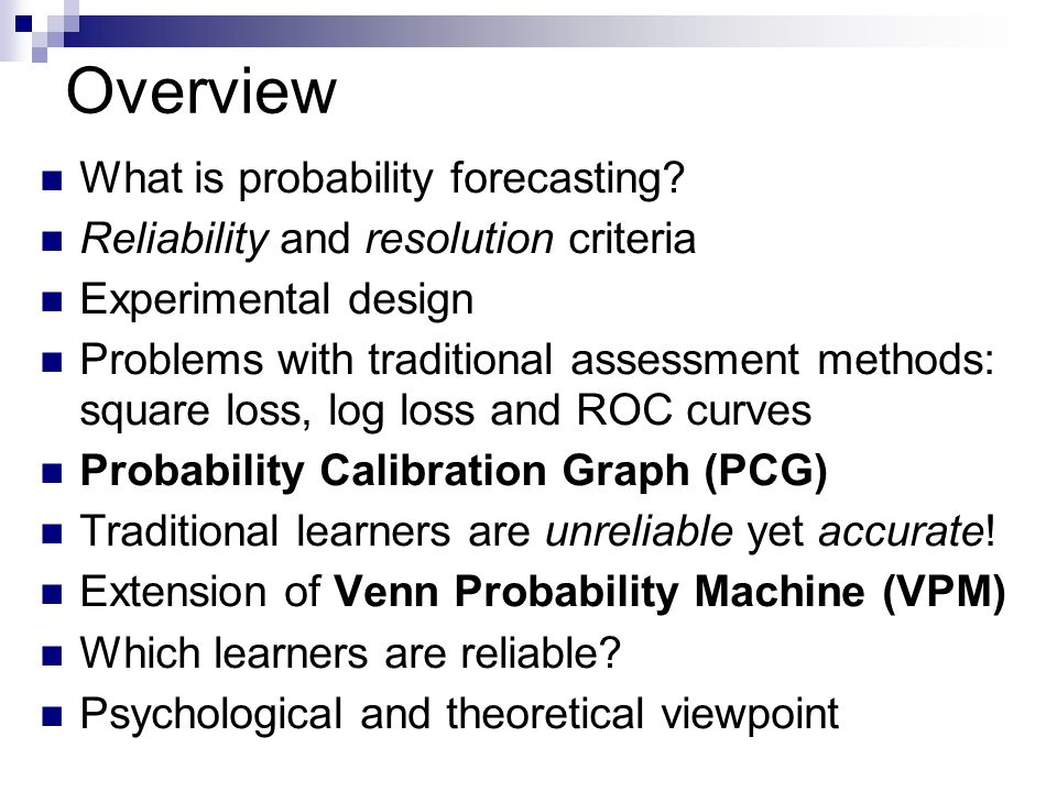 Overview What is probability forecasting.