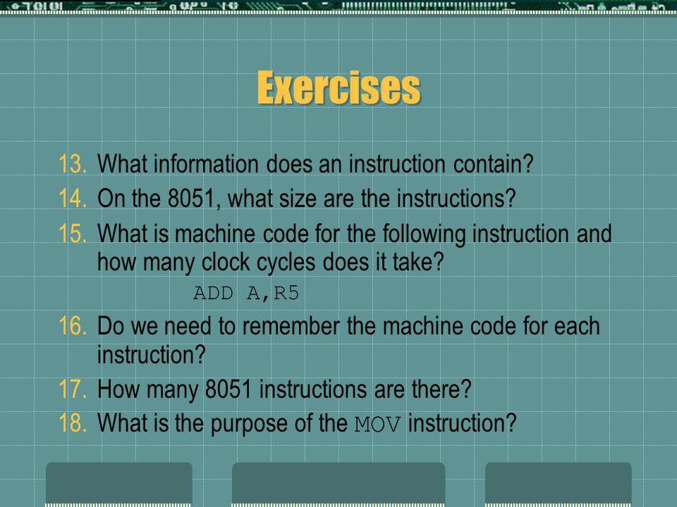 Exercises 13.What information does an instruction contain.