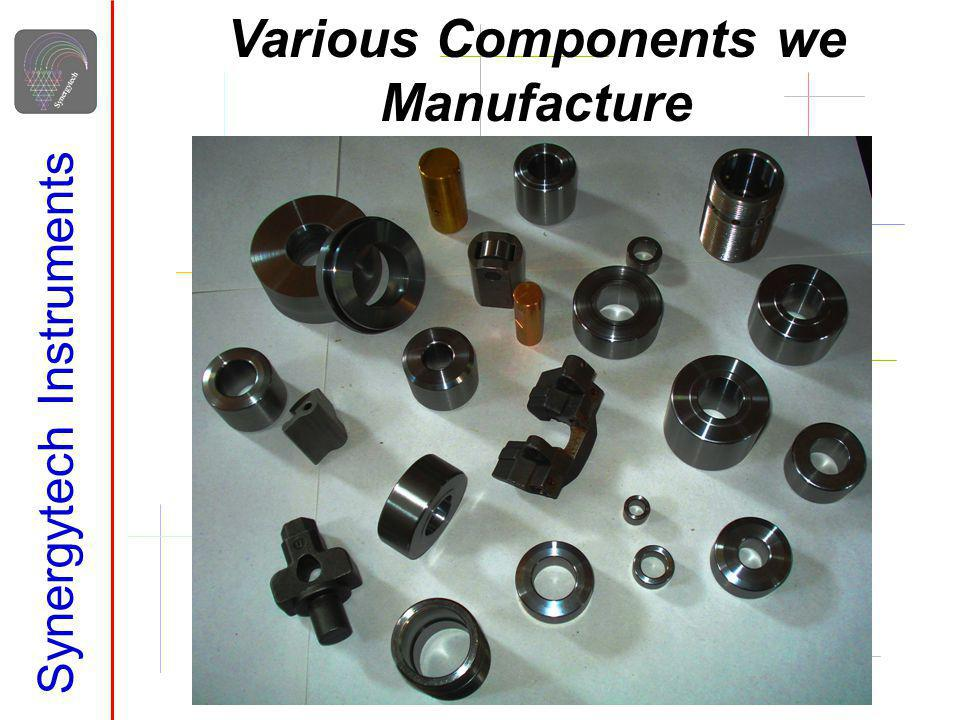 Synergytech Instruments Various Components we Manufacture