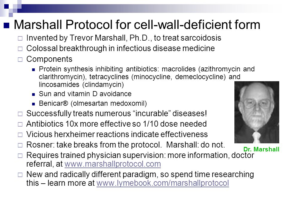Marshall Protocol for cell-wall-deficient form Invented by Trevor Marshall, Ph.D., to treat sarcoidosis Colossal breakthrough in infectious disease me
