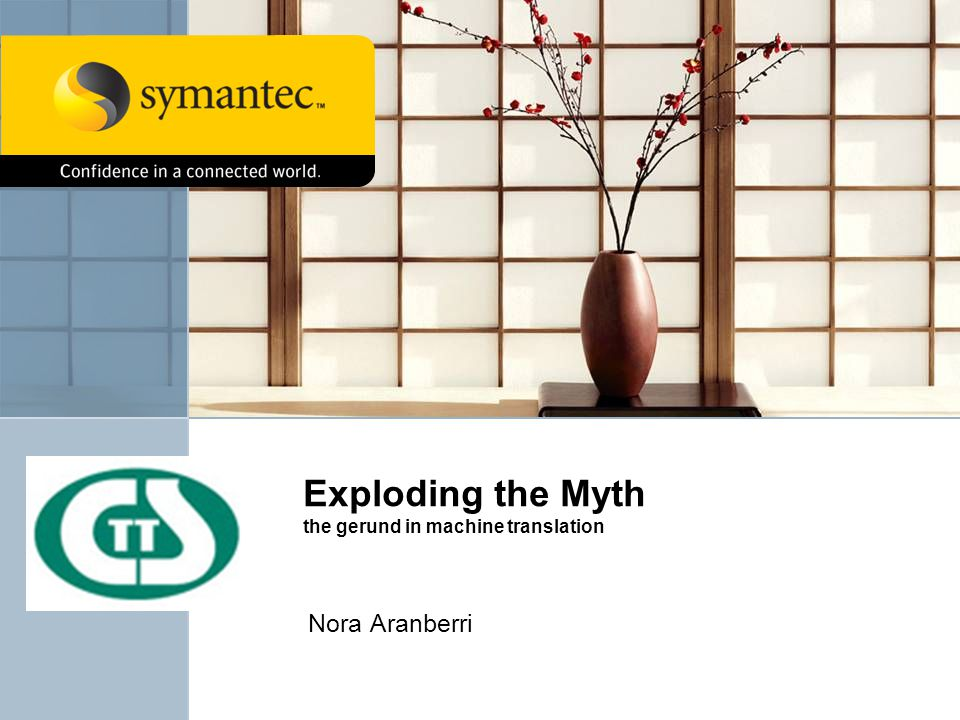 Exploding the Myth the gerund in machine translation Nora Aranberri